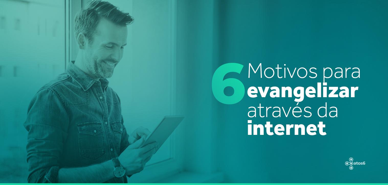 Com tanta atividade online, a igreja precisa empregar métodos de Evangelismo Digital. Nesse artigo, vamos mostrar os 6 motivos para evangelizar através da internet
