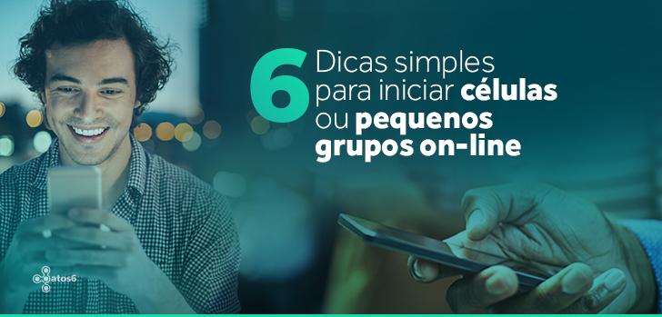 6 dicas simples para iniciar células ou pequenos grupos on-line