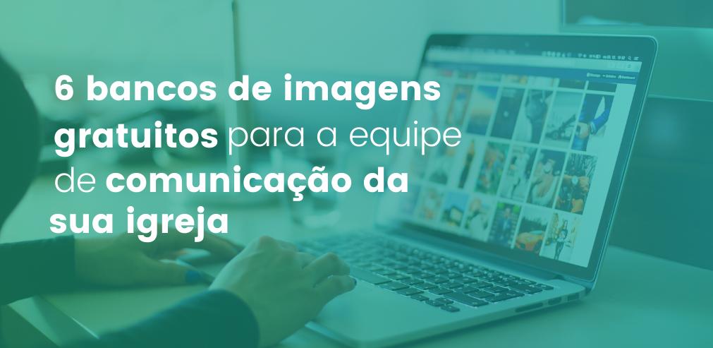 6 bancos de imagens gratuitos para a equipe de comunicação da sua igreja