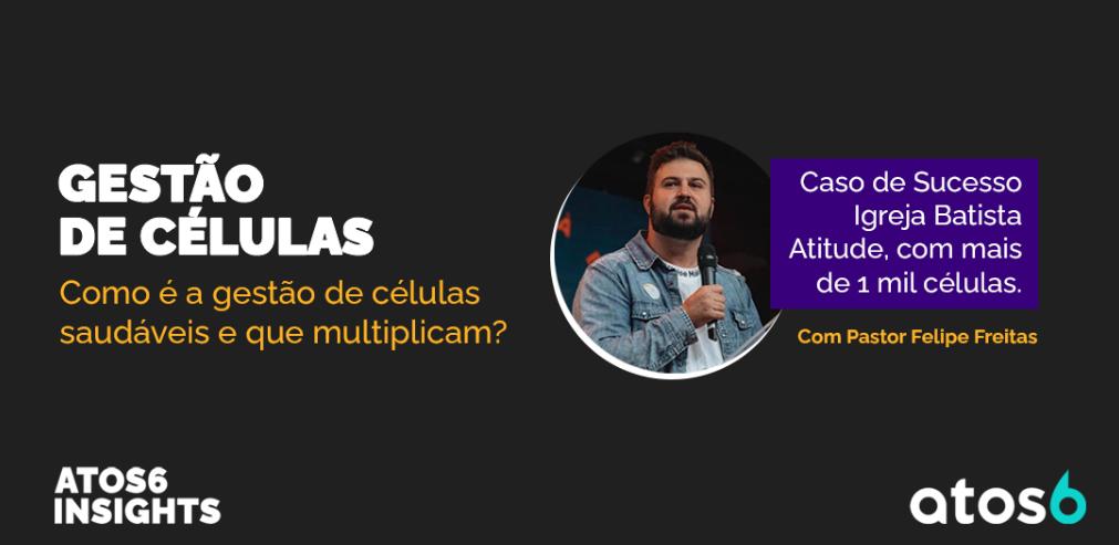 Atos6 Insights com Pastor Felipe Freitas