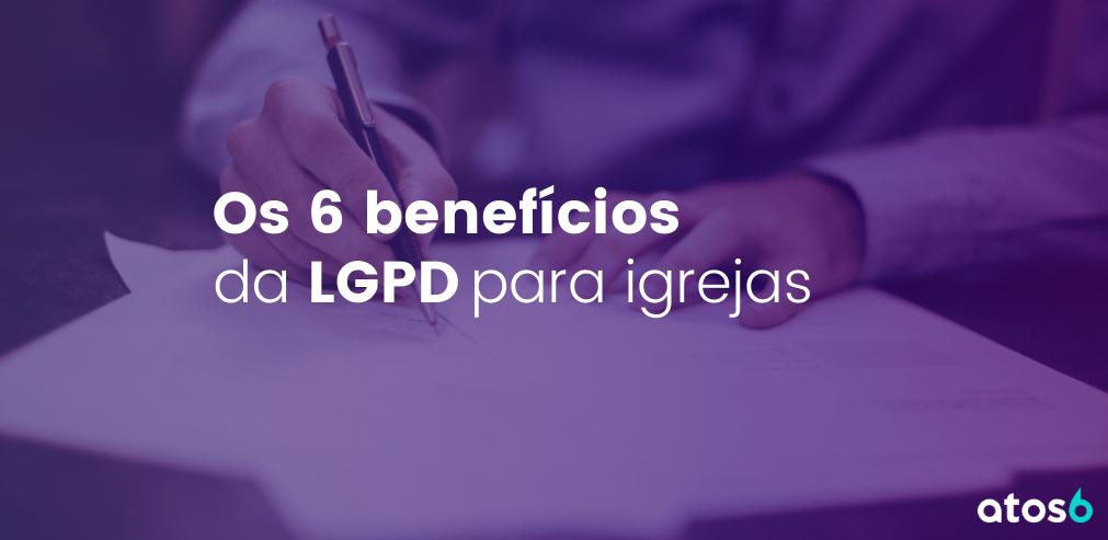benefícios da LGPD para igrejas