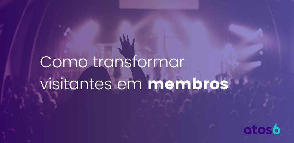 transformar visitantes em membros