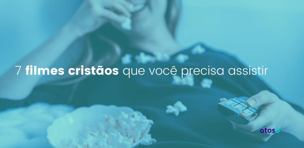 filmes cristãos que você precisa assistir