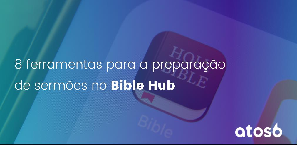 ferramentas para preparação de sermões no Bible Hub
