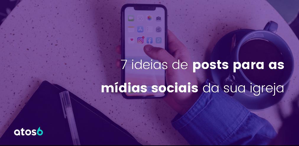 ideias de posts para as mídias sociais da sua igreja