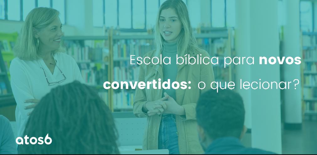 escola bíblica para novos convertidos